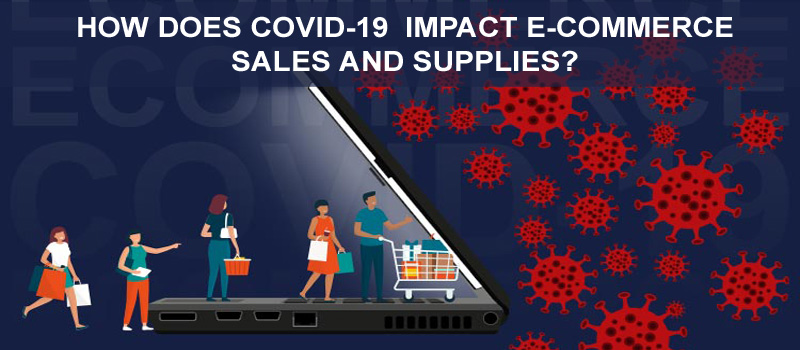 COVID-19 Impact E-commerce Sales and Supplie