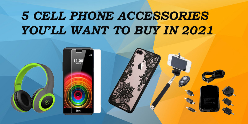 cell phone accessories 2021