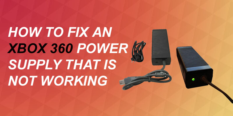 how to fix Xbox 360 power supply