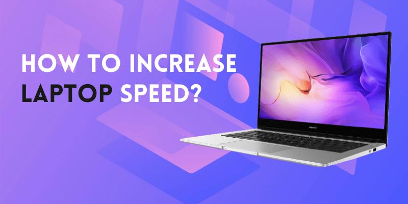 Increase Laptop performance